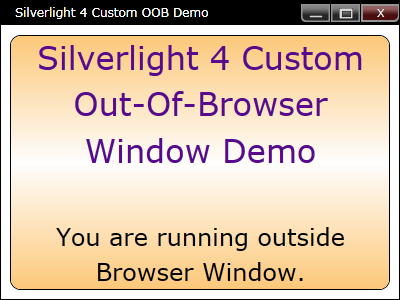 Customized OOB window in Silverlight 4